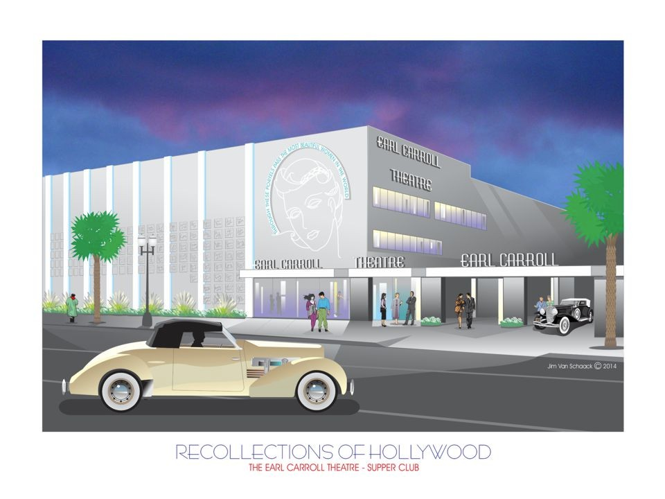 Recollections of Hollywood: Earl Carroll Theatre Hollywood, CA